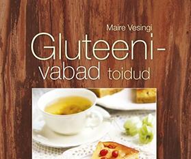 Tervise hoidmise toidud 2. Gluteenivabad toidud